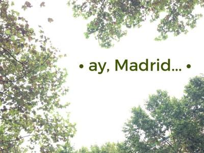 ay, Madrid...