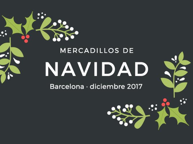 Mercadillos de Navidad en Barcelona 2017